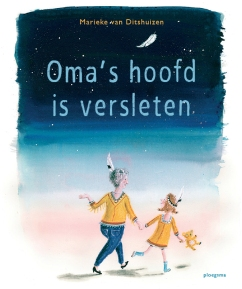direct bestellen? Vraag ernaar bij je lokale boekwinkel of klik hier: https://www.ploegsma.nl/boek/omas-hoofd-is-versleten/