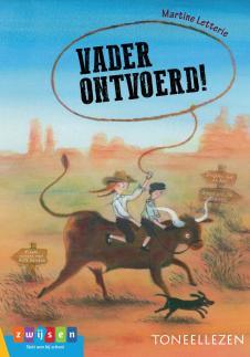 Vader ontvoerd, geschreven door Martine Letterie, serie Tonneellezen van Zwijsen